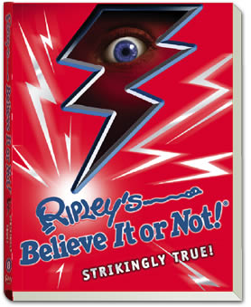 Ripley's Believe It or Not – Strikingly True on Sale Now!