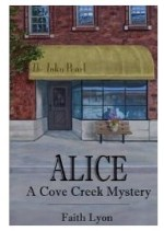 Alice A Cove Creek Mystery by Faith Lyon a North Carolina Author