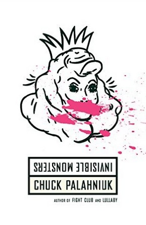 Invisible Monsters Chuck Palahniuk – Twisted Plot