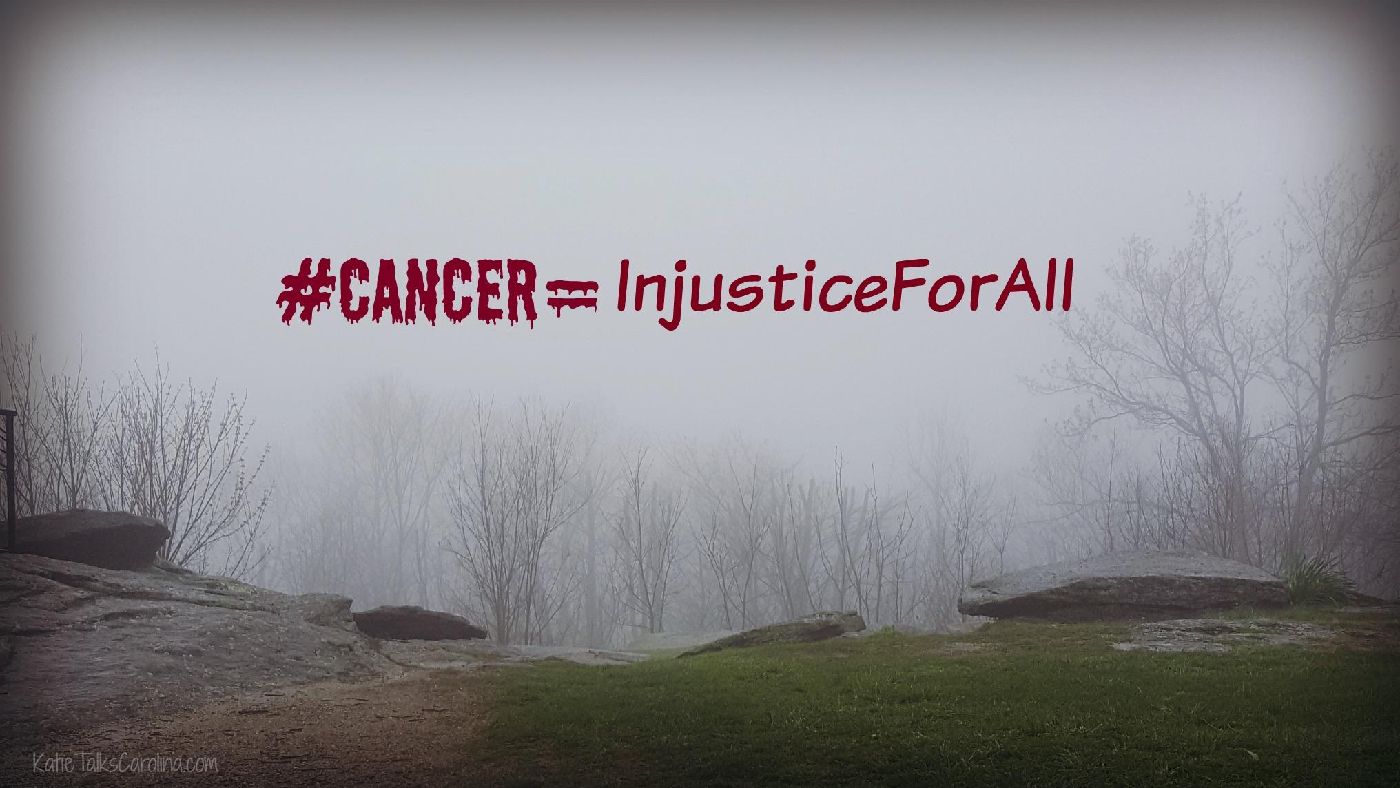 #Cancer=InjusticeForAll #kickrockscancer